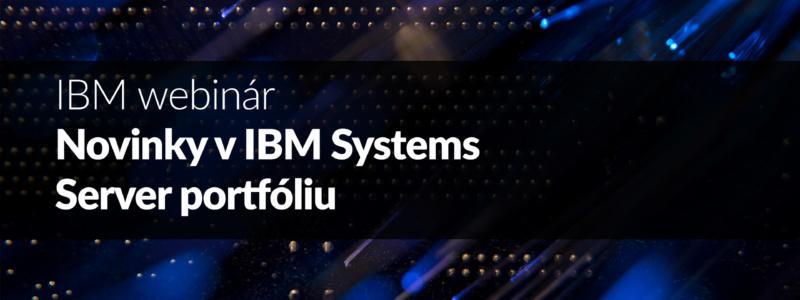 Novinky v oblasti IBM Systems Server portfólia.